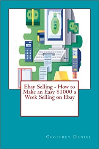 Ebay Selling - How to Make an Easy $1000 a Week Selling on