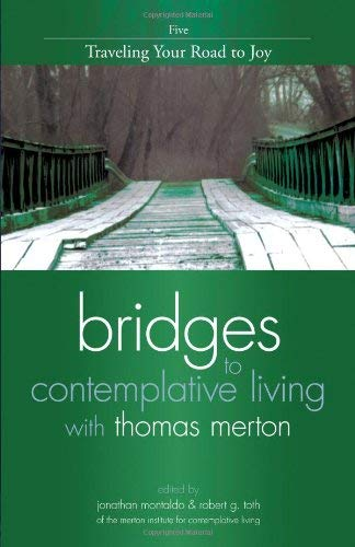 Download Traveling Your Road to Joy (Bridges to Contemplative Living With Thomas Merton) PDF