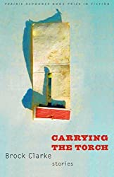 Carrying the Torch: Stories (Prairie Schooner Book Prize in Fiction)