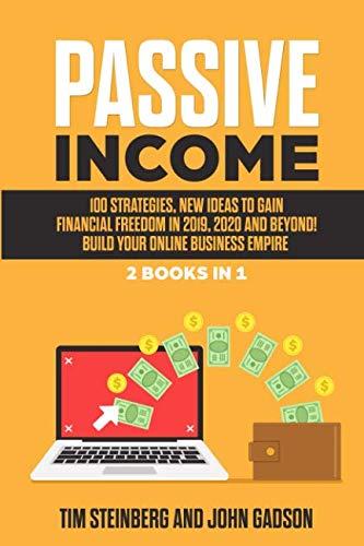 a563f5d71adb4 Passive Income: 100 Strategies, New Ideas to Gain Financial Freedom ...