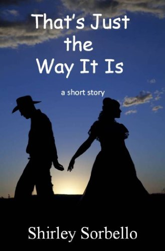 That's Just the Way It Is: a short story (Western Short Story Book 1)