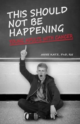 This Should Not Be Happening: Young Adults with Cancer