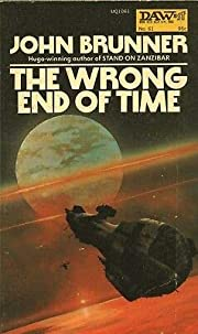 THE WRONG END OF TIME By JOHN BRUNNER DAW…