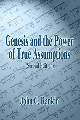 Genesis and the Power of True Assumptions: Second Edition
