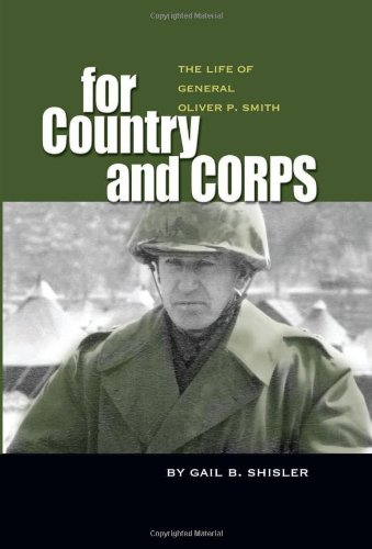 For Country and Corps: The Life of General Oliver P. Smith