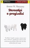 Stereotipi e pregiudizi (Farsi un'idea)
