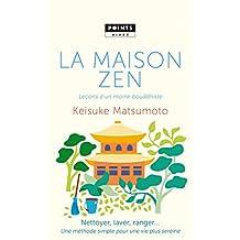 Maison zen (La): Leçons d'un moine bouddhiste