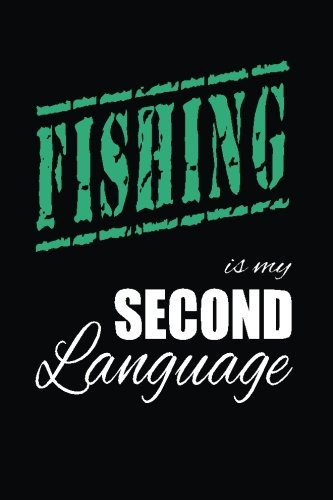Fishing Is My 2nd Language: Writing Journal Lined, Diary, Notebook for Men & Women pdf