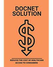 Docnet Solution: Reduces The Cost Of Healthcare Access To Consumers: How Does The Us Healthcare System Work