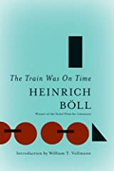 The Train Was On Time (The Essential Heinrich Boll) Kindle Edition