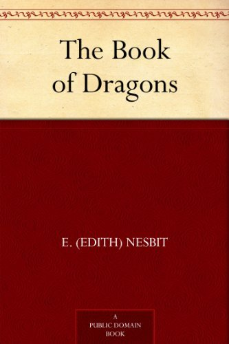 The Book of Dragons by [Nesbit, E. (Edith)]