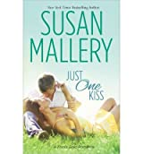 [Just One Kiss] [by: Susan Mallery]