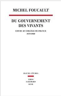 Du gouvernement des vivants (1979-1980) par Michel Foucault