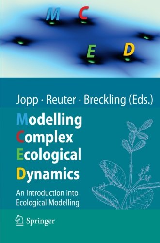 Modelling Complex Ecological Dynamics: An Introduction into Ecological Modelling for Students, Teachers & Scientists