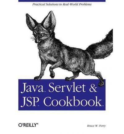 Java Servlet & JSP Cookbook by O'Reilly Media