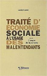 Traite d'Economie Sociale a l'Usage des Malentendants. Suivi de : l'Encre de la Revolte