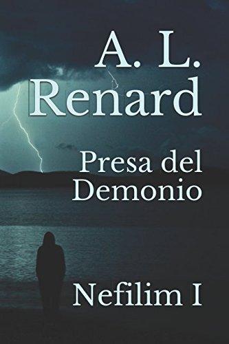 Presa del Demonio: Nefilim I: Amazon.es: Renard, A. L.: Libros