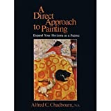 Direct Approach to Painting, Alfred C. Chadbourn, 0891340289