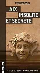 Aix insolite et secrète