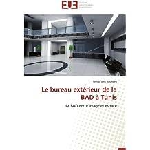 BUREAU EXTERIEUR DE LA BAD A TUNIS (LE)
