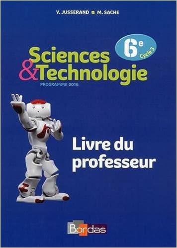 Sciences Technologie 6e Livre Du Professeur Yves