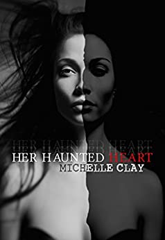 Her Haunted Heart by [Clay, Michelle]