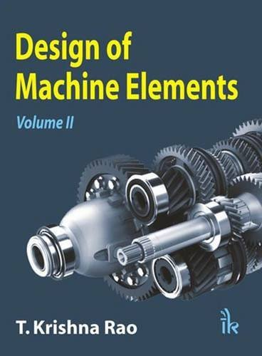 Design of Machine Elements by T Krishna Rao (2010-01-15)