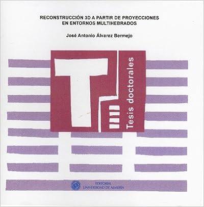 Iphone descargar gratis ebooks Reconstrucción 3D a partir de proyecciones en Entornos Multihebrados (Tesis Doctorales (Edición Electrónica)) 848240993X PDF