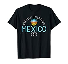 Fun matching Mexico family cruise 2019 shirts, Cruisin' Together, for a group or family reunion vacation to the Mexican Riviera, Cabo San Lucas, Puerto Vallarta, Cozumel, and Ensenada. Perfect for family group photos to mark a birthday, or an...