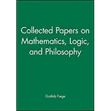 Collected Papers on Mathematics, Logic, and Philosophy