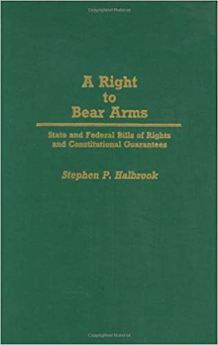 A Right to Bear Arms: State and Federal Bills of Rights and ...