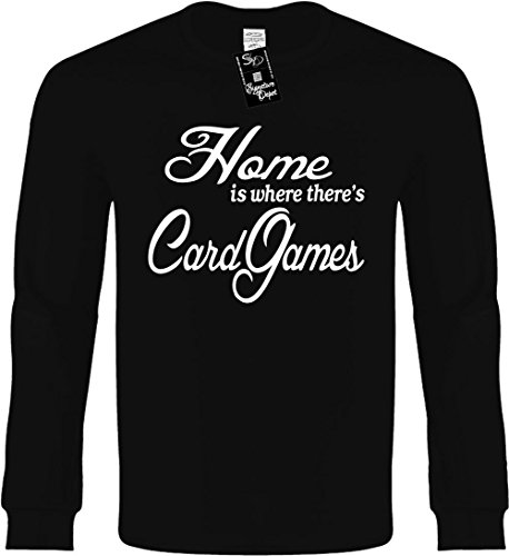 Funny Long Sleeve Size S (Home is where there's Card Games) Novelty Shirt