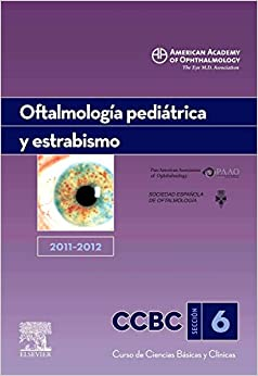 Oftalmología Pediátrica Y Estrabismo. 2011-2012 por American Academy Of Ophthalmology (aao) epub
