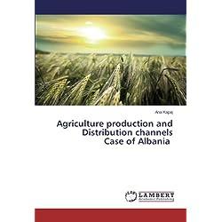 Agricultura producción y canales de distribución Caso de Albania