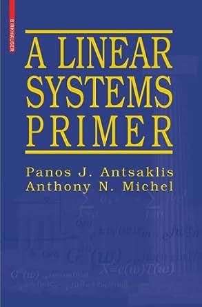 Linear Systems Primer, Panos J. Antsaklis, eBook - Amazon.com