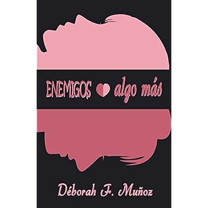 Enemigos o algo más (Spanish Edition)