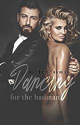 Dancing for the Badman (Russian Bratva Book 3)