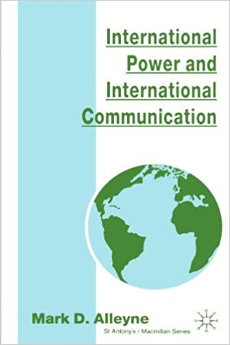 Book International Power and International Communication (St Antony's) by Mark D. Alleyne (1995-09-15)