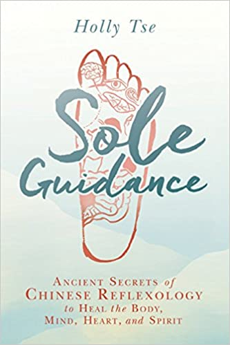 1db2b7c73c60 Sole Guidance  Ancient Secrets of Chinese Reflexology to Heal the Body