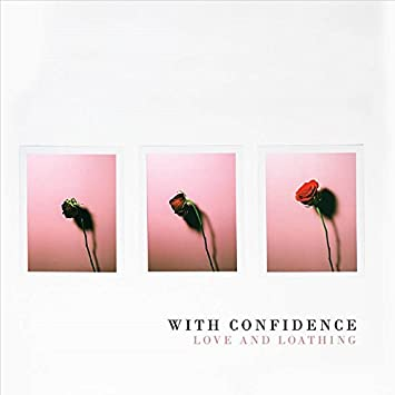 Image result for with confidence love and loathing