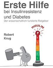 Erste Hilfe bei Insulinresistenz und Diabetes: Der wissenschaftlich fundierte Ratgeber