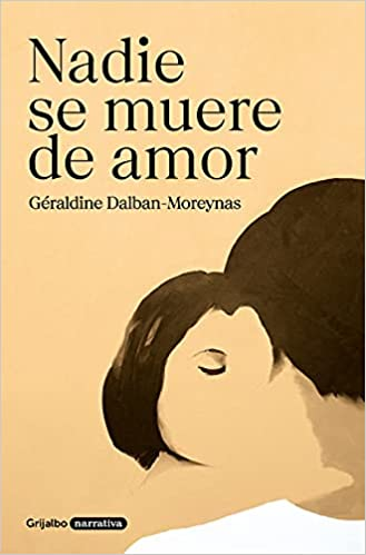 Nadie se muere de amor de Géraldine Dalban-Moreynas