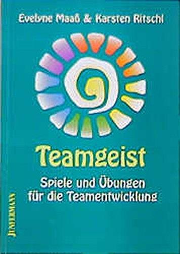 Teamgeist: Spiele und Übungen für die Teamentwicklung