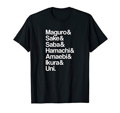 Sashimi Sushi Types Tuna Salmon Maguro Amaebi Ikura Uni  T-Shirt