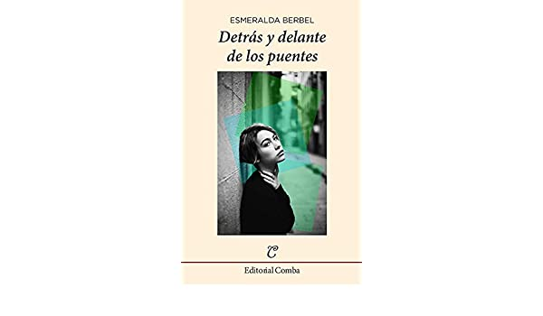 Detrás y delante de los puentes (Narrativa nº 11) (Spanish Edition) - Kindle edition by Esmeralda Berbel. Children Kindle eBooks @ Amazon.com.