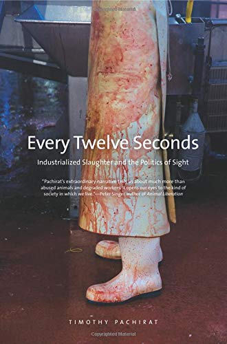 Every Twelve Seconds: Industrialized Slaughter and the...