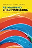img - for Re-imagining Child Protection: Towards Humane Social Work with Families book / textbook / text book