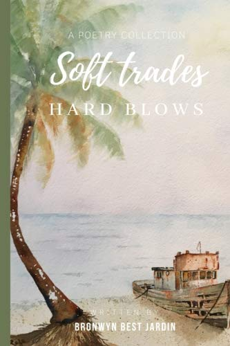 Jardine Collection - Soft Trades, Hard Blows: A Poetry Collection