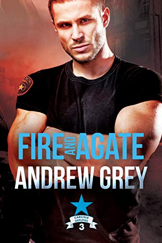Fire and agate carlisle deputies book 3 kindle edition by andrew fire and agate carlisle deputies book 3 by grey andrew fandeluxe Images
