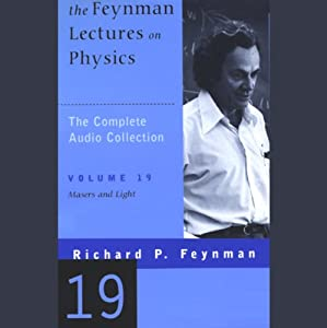 The Feynman Lectures on Physics: Volume 19, Masers and Light Lecture